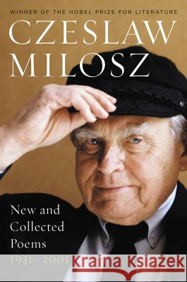 New and Collected Poems 1931-2001 Czeslaw Milosz Czesaw Miosz 9780060514488