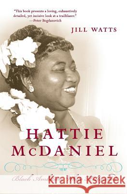 Hattie McDaniel: Black Ambition, White Hollywood Jill Watts 9780060514914