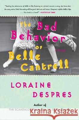 The Bad Behavior of Belle Cantrell Loraine Despres 9780060515263