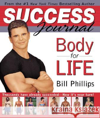 Body for Life Success Journal Bill Phillips 9780060515591 HarperCollins Publishers