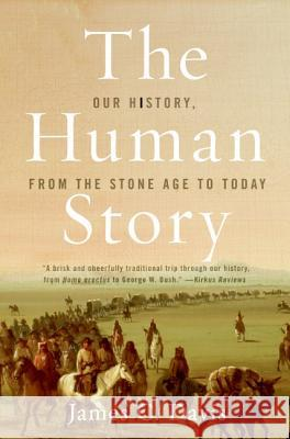 The Human Story: Our History, from the Stone Age to Today James C. Davis 9780060516208