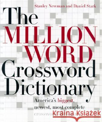 The Million Word Crossword Dictionary Stanley Newman Daniel Stark 9780060517564