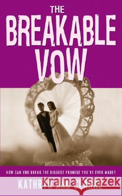 The Breakable Vow Kathryn Clarke 9780060518219