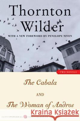 The Cabala and the Woman of Andros Thornton Wilder Penelope Niven 9780060518578