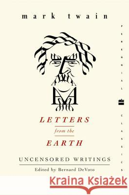 Letters from the Earth: Uncensored Writings Mark Twain 9780060518653