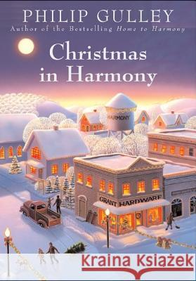 Christmas in Harmony Philip Gulley 9780060520120