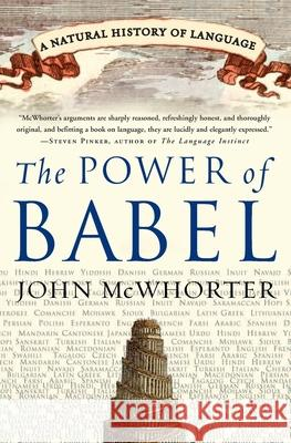 The Power of Babel: A Natural History of Language John McWhorter 9780060520854
