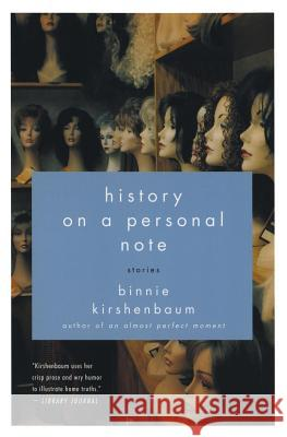 History on a Personal Note: Stories Binnie Kirshenbaum 9780060520892