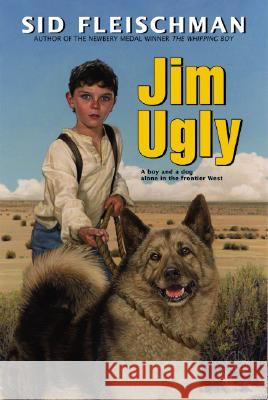 Jim Ugly Sid Fleischman Jos A. Smith 9780060521219 HarperTrophy