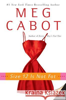 Size 12 Is Not Fat Meg Cabot 9780060525118