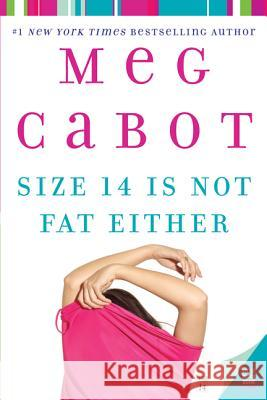 Size 14 Is Not Fat Either Meg Cabot 9780060525125