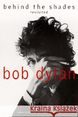 Bob Dylan: Behind the Shades Revisited Clinton Heylin 9780060525699