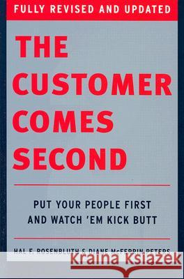 The Customer Comes Second: Put Your People First and Watch 'em Kick Butt Hal F. Rosenbluth Diane McFerrin Peters 9780060526566