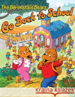 The Berenstain Bears Go Back to School Stan Berenstain Jan Berenstain Michael Berenstain 9780060526733
