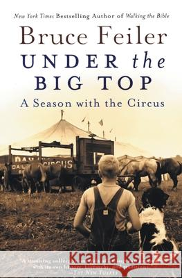 Under the Big Top: A Season with the Circus Bruce Feiler 9780060527020