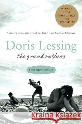 The Grandmothers: Four Short Novels Doris May Lessing 9780060530112