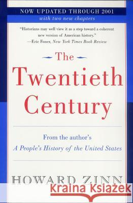The Twentieth Century: A People's History Howard Zinn 9780060530341 Harper Perennial