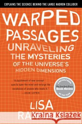 Warped Passages: Unraveling the Mysteries of the Universe's Hidden Dimensions Lisa Randall 9780060531096