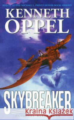 Skybreaker Kenneth Oppel 9780060532291