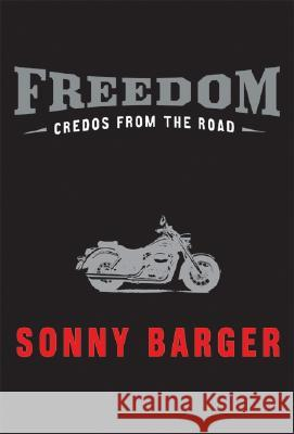 Freedom: Credos from the Road Sonny Barger Keith Zimmerman Kent Zimmerman 9780060532567