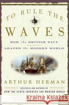 To Rule the Waves Arthur Herman 9780060534257