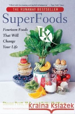 Superfoods RX: Fourteen Foods That Will Change Your Life Steven G. Pratt Kathy Matthews 9780060535681