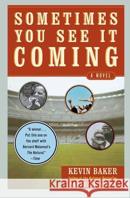 Sometimes You See It Coming Kevin Baker 9780060535971