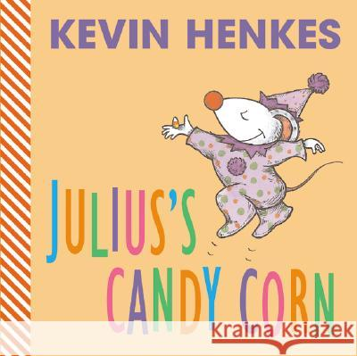 Julius's Candy Corn Kevin Henkes 9780060537890 Greenwillow Books