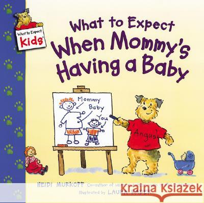 What to Expect When Mommy's Having a Baby Heidi Murkoff Laura Rader 9780060538026