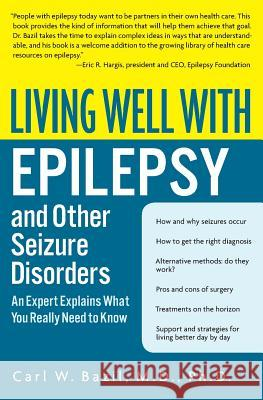 Living Well with Epilepsy and Other Seizure Disorders Carl W. Bazil Beth A. Malow Michele R. Sammaritano 9780060538484