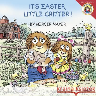 Little Critter: It's Easter, Little Critter! Mercer Mayer Mercer Mayer 9780060539740