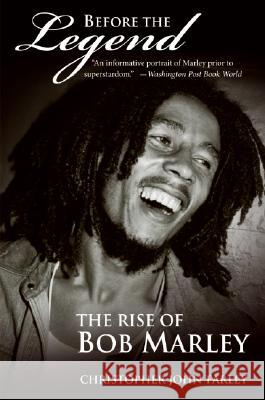 Before the Legend: The Rise of Bob Marley Christopher Farley 9780060539924