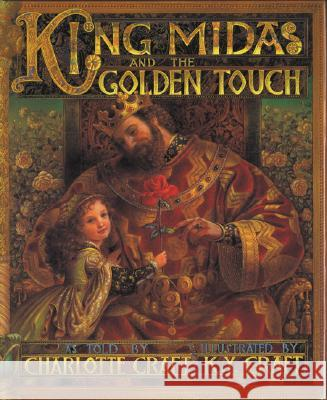 King Midas and the Golden Touch K. Y. Craft Charlotte Craft 9780060540630