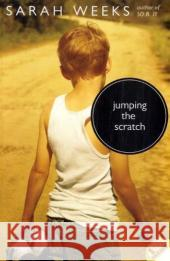 Jumping the Scratch Sarah Weeks 9780060541118