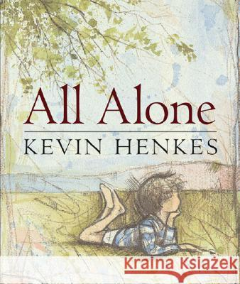 All Alone Kevin Henkes Kevin Henkes 9780060541156 Greenwillow Books