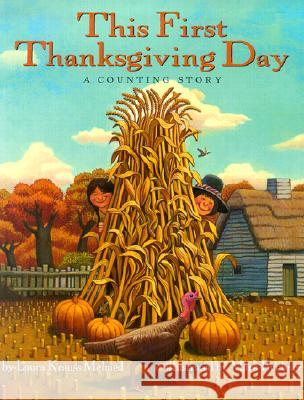 This First Thanksgiving Day: A Counting Story Laura Krauss Melmed Mark Buehner 9780060541842