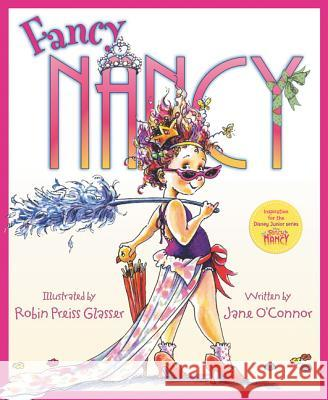 Fancy Nancy Jane O'Connor Robin Preiss Glasser 9780060542092 HarperCollins Publishers