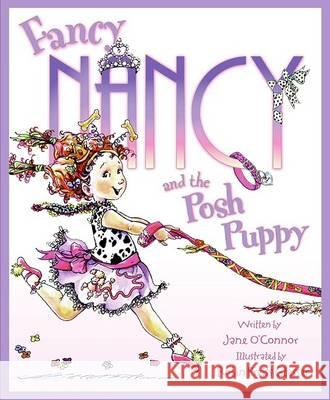 Fancy Nancy and the Posh Puppy Jane O'Connor Robin Preiss Glasser 9780060542139 HarperCollins Publishers