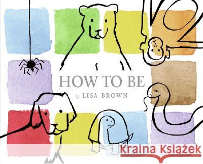 How to Be Lisa Brown Lisa Brown 9780060546359