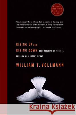 Rising Up and Rising Down: Some Thoughts on Violence, Freedom and Urgent Means William T. Vollmann 9780060548193