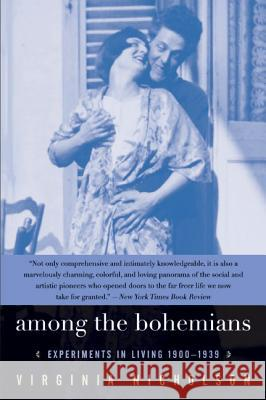 Among the Bohemians: Experiments in Living 1900-1939 Virginia Nicholson 9780060548469
