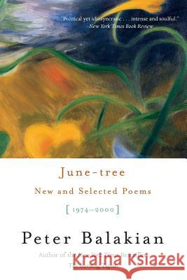 June-Tree: New and Selected Poems, 1974-2000 Peter Balakian 9780060556174