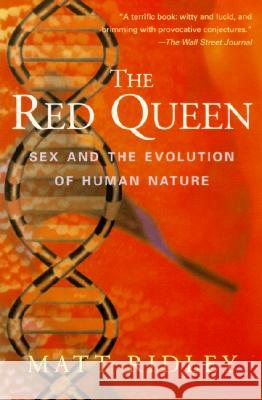 The Red Queen: Sex and the Evolution of Human Nature Matt Ridley 9780060556570