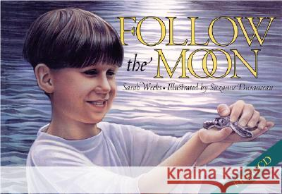 Follow the Moon Book and CD [With CD (Audio)] Sarah Weeks Suzanne Duranceau 9780060557447