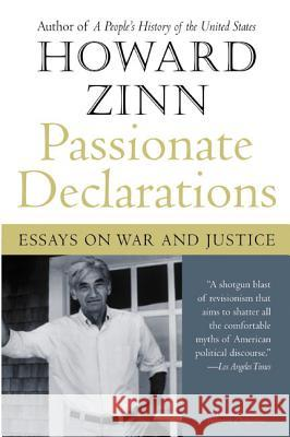 Passionate Declarations: Essays on War and Justice Howard Zinn 9780060557676 Harper Perennial
