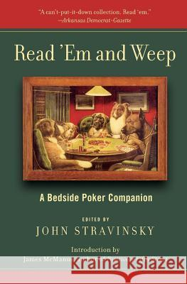Read 'em and Weep: A Bedside Poker Companion John Stravinsky 9780060559595
