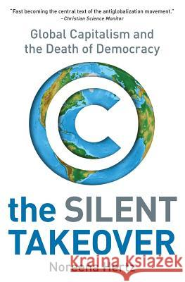 The Silent Takeover: Global Capitalism and the Death of Democracy Noreena Hertz 9780060559731