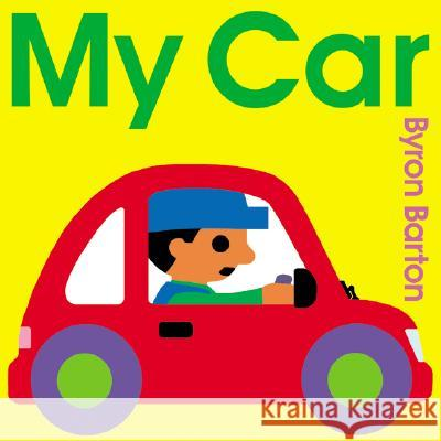 My Car Board Book Byron Barton Byron Barton 9780060560454