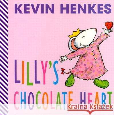 Lilly's Chocolate Heart Kevin Henkes Kevin Henkes 9780060560669 HarperFestival
