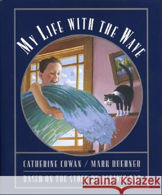 My Life with the Wave Mark Buehner Catherine Cowan Octavio Paz 9780060562007